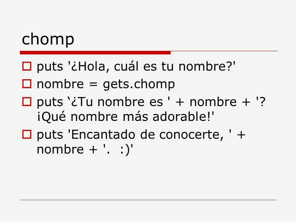 chomp puts ¿Hola, cuál es tu nombre nombre = gets.chomp puts ¿Tu nombre es + nombre + .