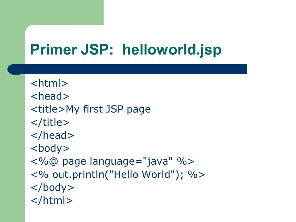 Primer JSP: helloworld.jsp My first JSP page