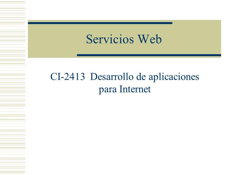 Servicios Web CI-2413 Desarrollo de aplicaciones para Internet