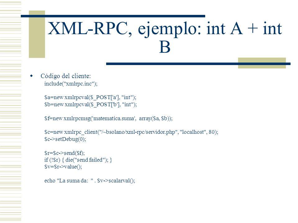 XML-RPC, ejemplo: int A + int B Código del cliente: include(