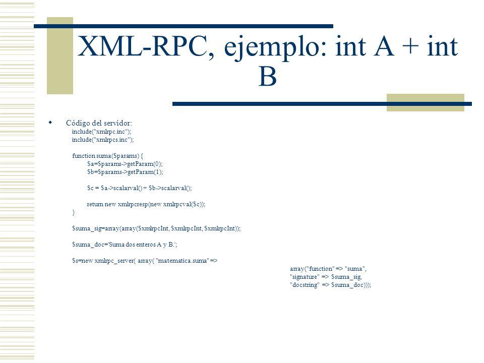 XML-RPC, ejemplo: int A + int B Código del servidor: include(