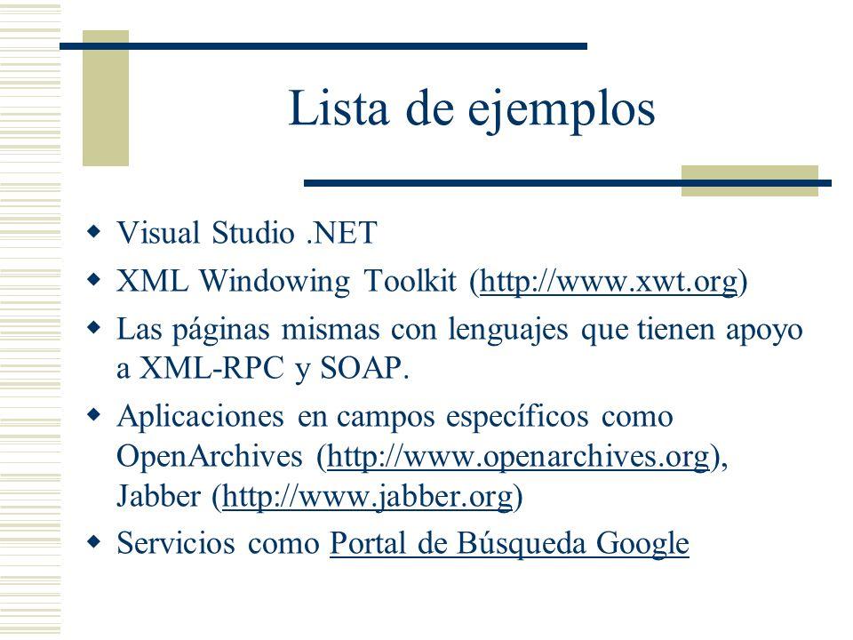 Lista de ejemplos Visual Studio.NET XML Windowing Toolkit (http://www.xwt.org)http://www.xwt.org Las páginas mismas con lenguajes que tienen apoyo a X