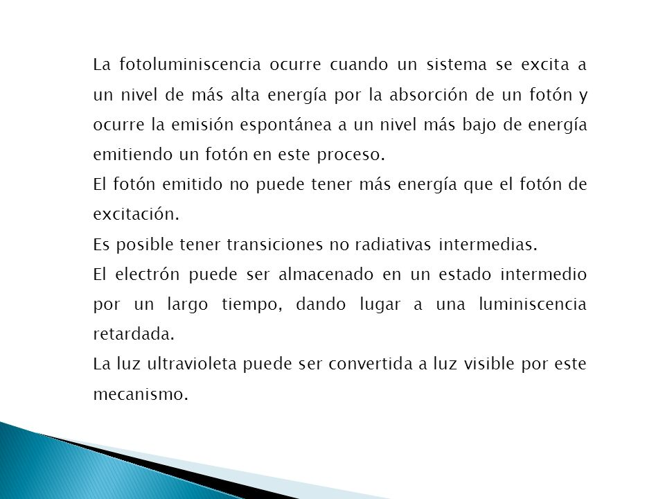 Los radiadores fotoluminiscentes se pueden clasificar de acuerdo a la fuente de energía de excitación: Catodoluminiscencia: Tenemos como ejemplo el TRC donde los electrones entregan su energía al fósforo.