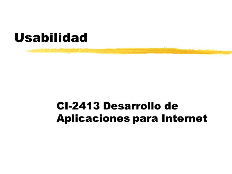 Usabilidad CI-2413 Desarrollo de Aplicaciones para Internet