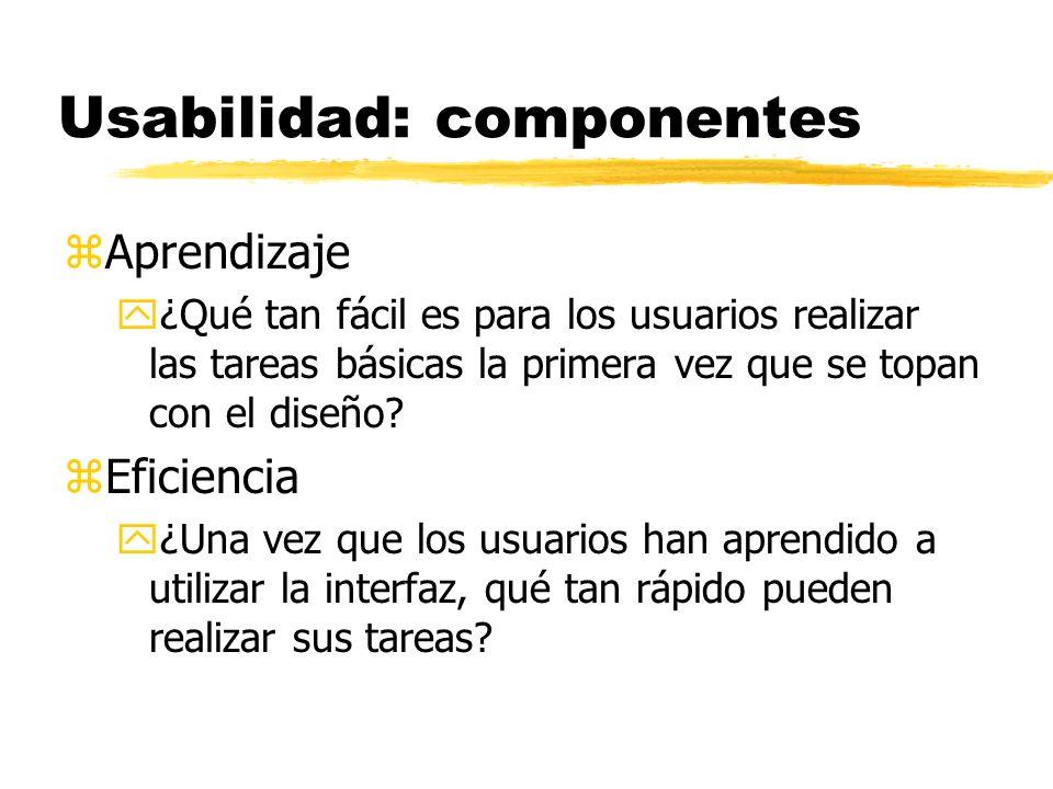 Usabilidad: componentes zAprendizaje y¿Qué tan fácil es para los usuarios realizar las tareas básicas la primera vez que se topan con el diseño.
