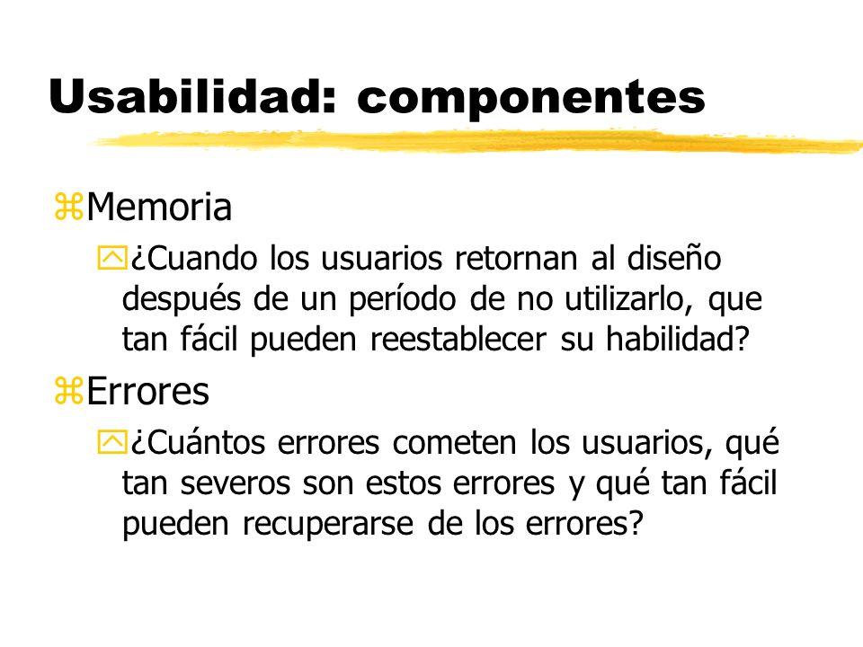 Usabilidad: componentes zMemoria y¿Cuando los usuarios retornan al diseño después de un período de no utilizarlo, que tan fácil pueden reestablecer su habilidad.