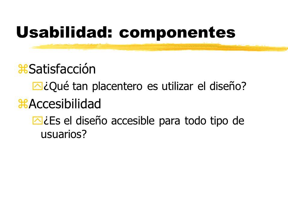 Usabilidad: componentes zSatisfacción y¿Qué tan placentero es utilizar el diseño.