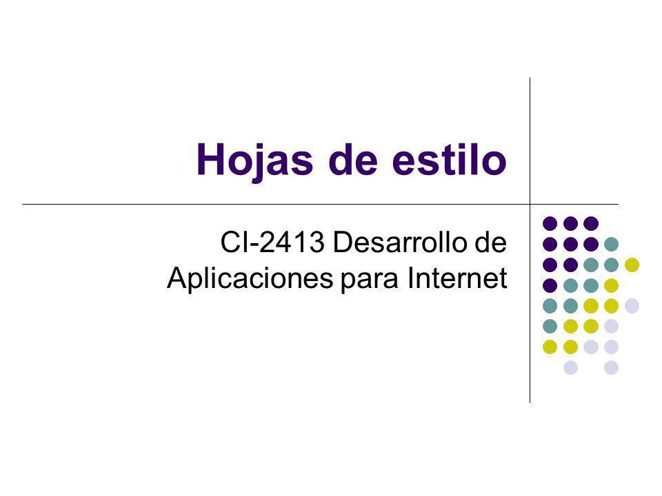 Hojas de estilo CI-2413 Desarrollo de Aplicaciones para Internet