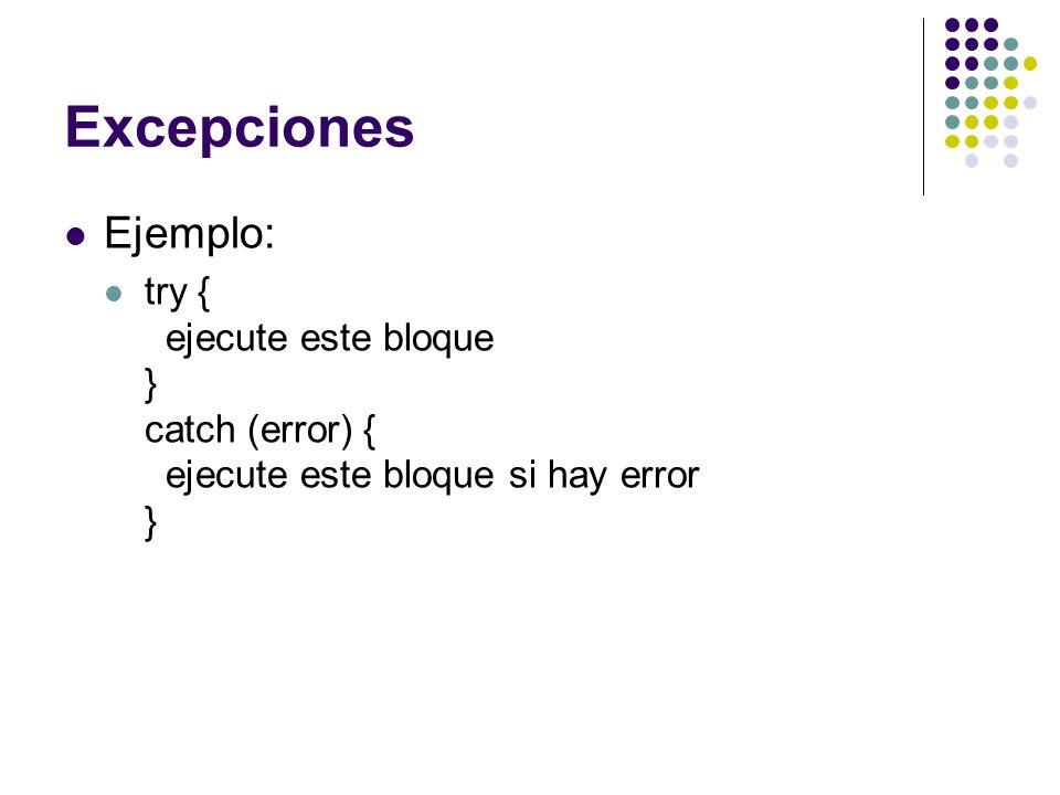 Ejemplo: try { ejecute este bloque } catch (error) { ejecute este bloque si hay error }