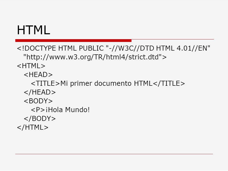 XHTML Diferencias con HTML Páginas Bien-formadas Elementos y atributos en minúscula.