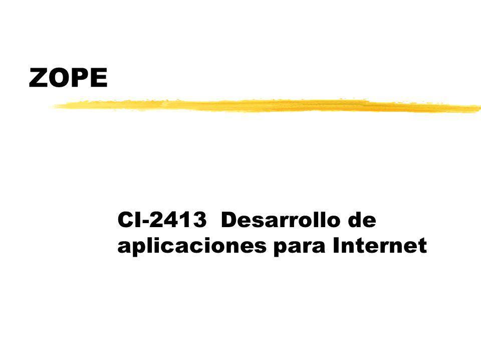 ZOPE CI-2413 Desarrollo de aplicaciones para Internet