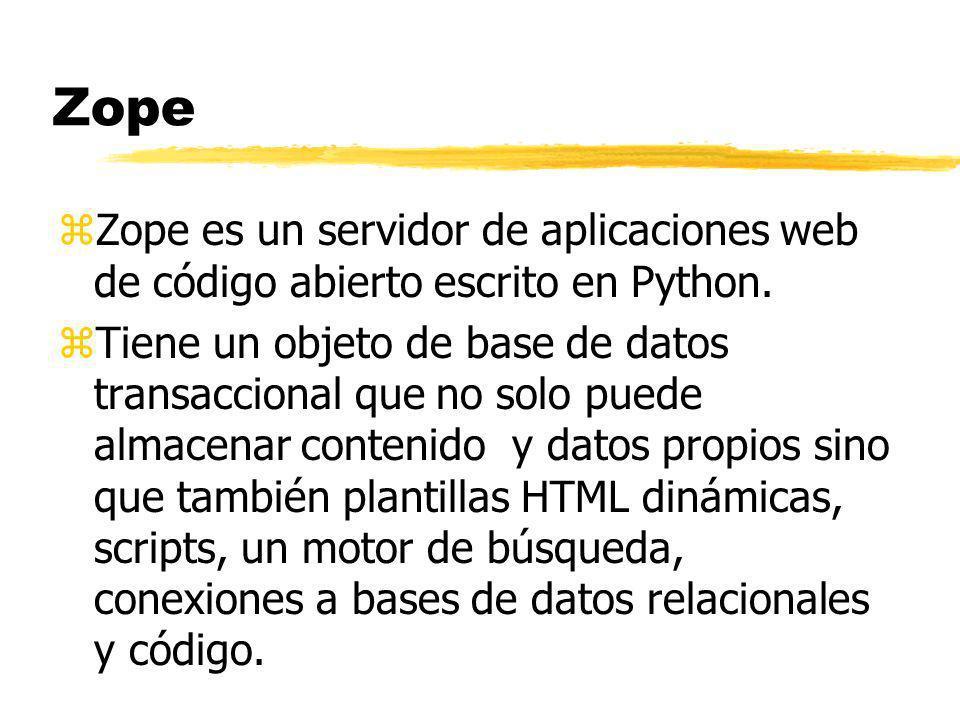 Zope zZope es un servidor de aplicaciones web de código abierto escrito en Python.