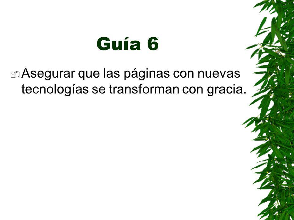 Guía 6 Asegurar que las páginas con nuevas tecnologías se transforman con gracia.