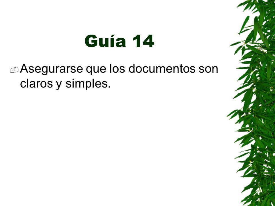 Guía 14 Asegurarse que los documentos son claros y simples.