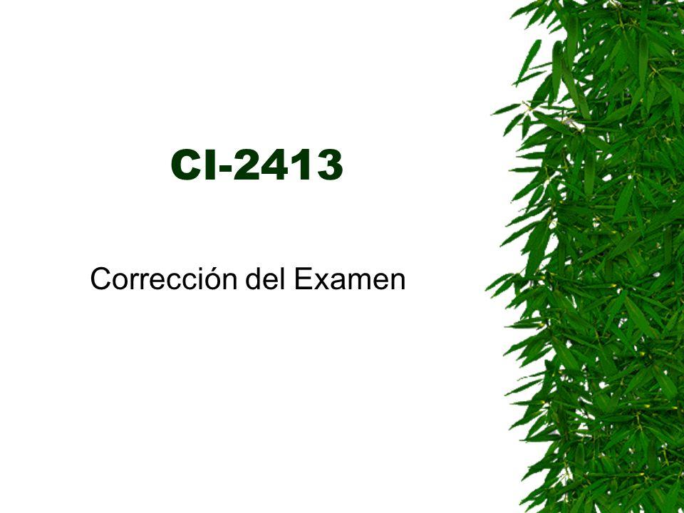 CI-2413 Corrección del Examen