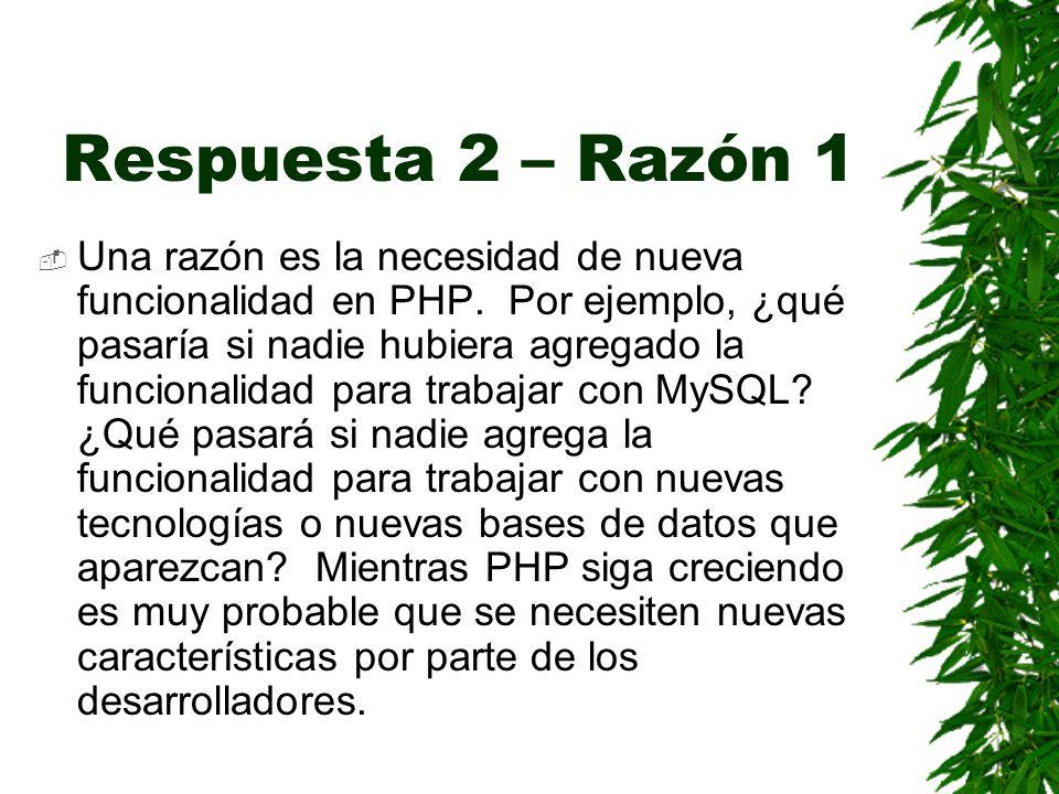 Respuesta 2 – Razón 1 Una razón es la necesidad de nueva funcionalidad en PHP.