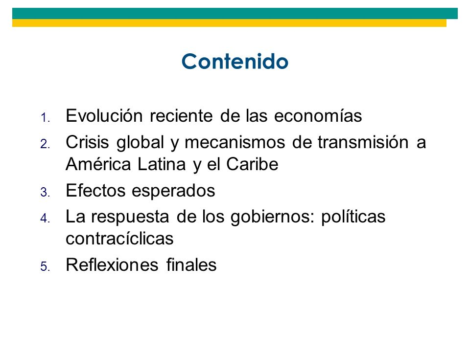 Políticas anticíclicas en América Latina (4) Efectos probables Programas no garantizan estímulo a actividad económica: crisis de confianza/inseguridad, incertidumbre sobre momento de despegue, financiamiento y problemas de implementación.