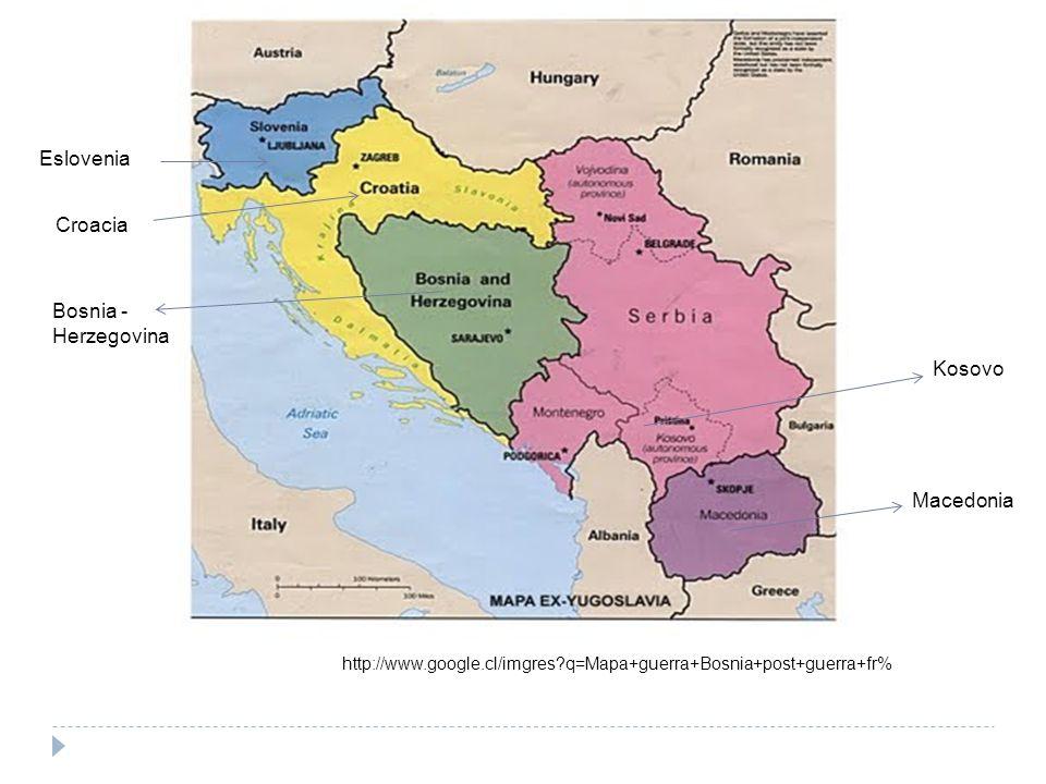 http://www.google.cl/imgres?q=Mapa+guerra+Bosnia+post+guerra+fr% Eslovenia Croacia Macedonia Kosovo Bosnia - Herzegovina
