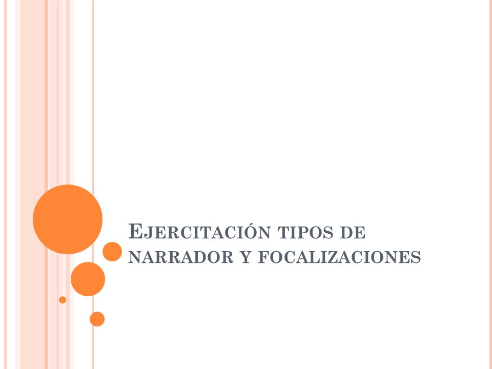 E JERCITACIÓN TIPOS DE NARRADOR Y FOCALIZACIONES