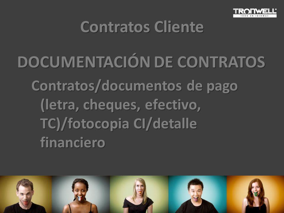Contratos Cliente DOCUMENTACIÓN DE CONTRATOS Contratos/documentos de pago (letra, cheques, efectivo, TC)/fotocopia CI/detalle financiero