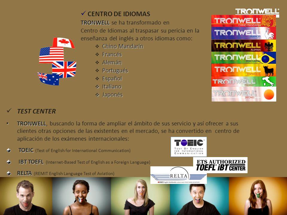 CENTRO DE IDIOMAS TRONWELL TRONWELL se ha transformado en Centro de Idiomas al traspasar su pericia en la enseñanza del inglés a otros idiomas como: C