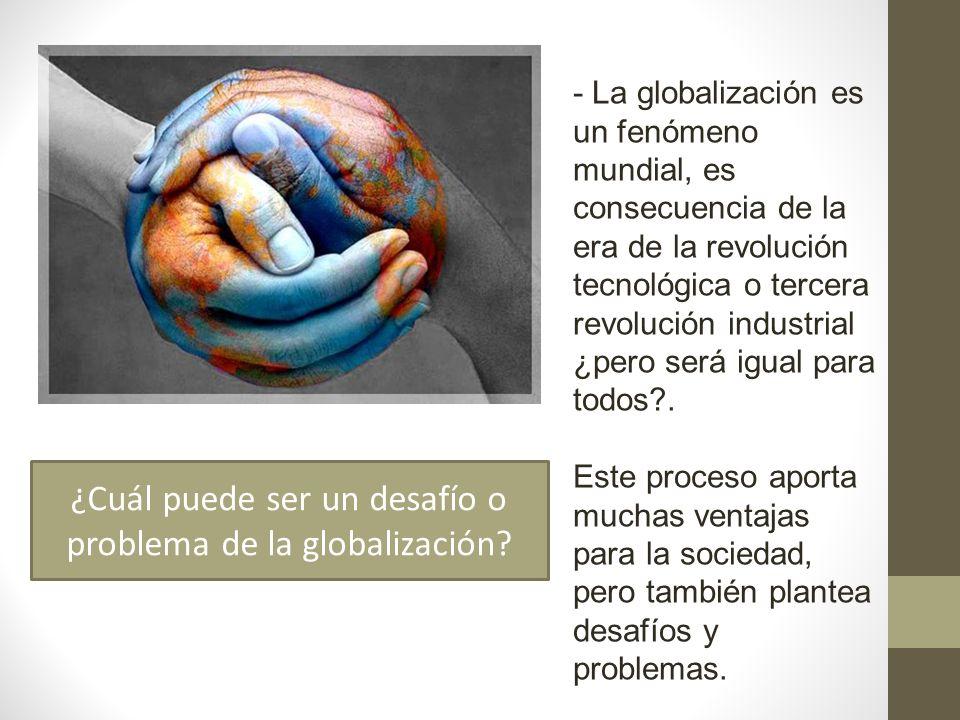 ¿Por qué en la ciudad la globalización ha impactado más fuertemente conllevando cambios más rápidos dentro de la cultura o identidad local.