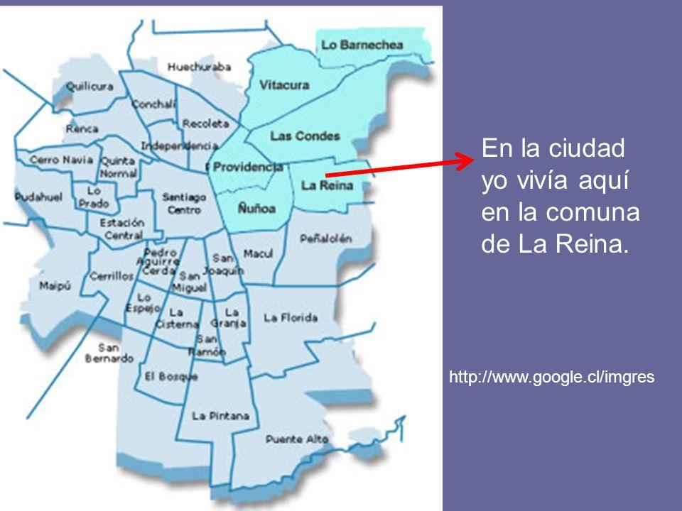 http://www.google.cl/imgres En la ciudad yo vivía aquí en la comuna de La Reina.