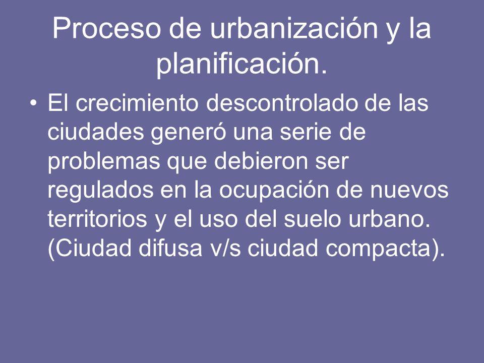 Proceso de urbanización y la planificación. El crecimiento descontrolado de las ciudades generó una serie de problemas que debieron ser regulados en l