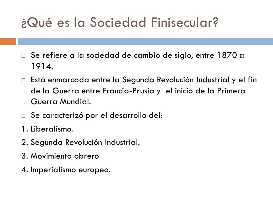 ¿Qué es la Sociedad Finisecular? Se refiere a la sociedad de cambio de siglo, entre 1870 a 1914. Está enmarcada entre la Segunda Revolución Industrial