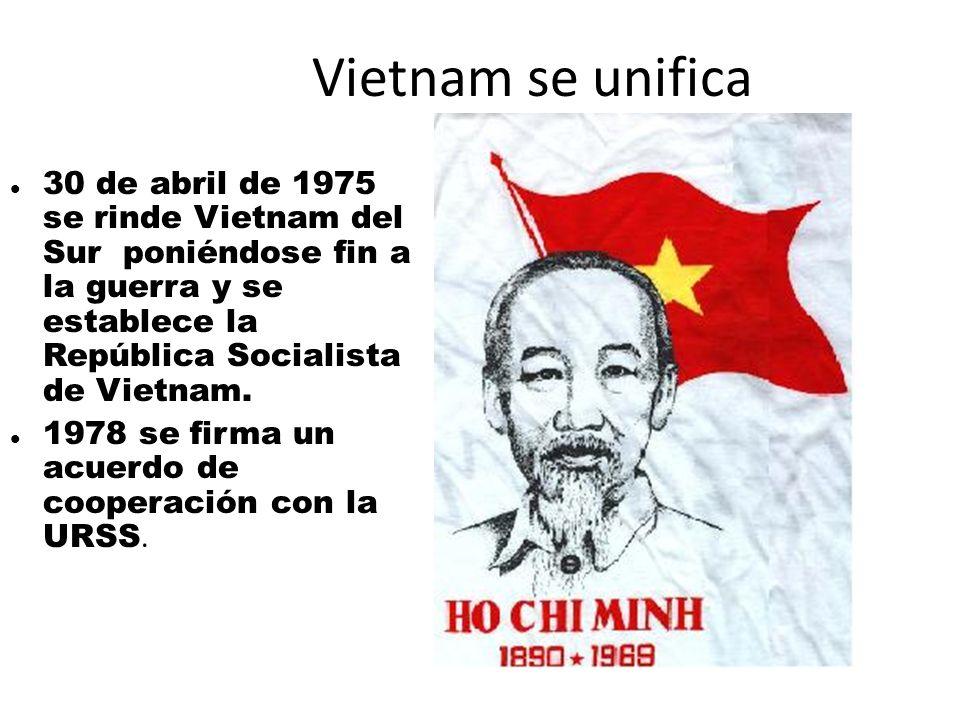 Vietnam se unifica 30 de abril de 1975 se rinde Vietnam del Sur poniéndose fin a la guerra y se establece la República Socialista de Vietnam.