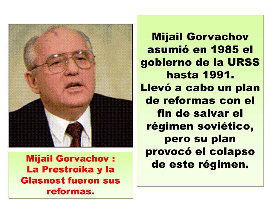 Mijail Gorvachov asumió en 1985 el gobierno de la URSS hasta 1991.