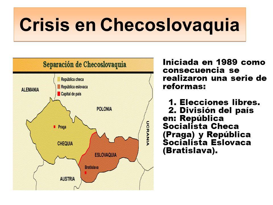 Crisis en Checoslovaquia Iniciada en 1989 como consecuencia se realizaron una serie de reformas: 1.