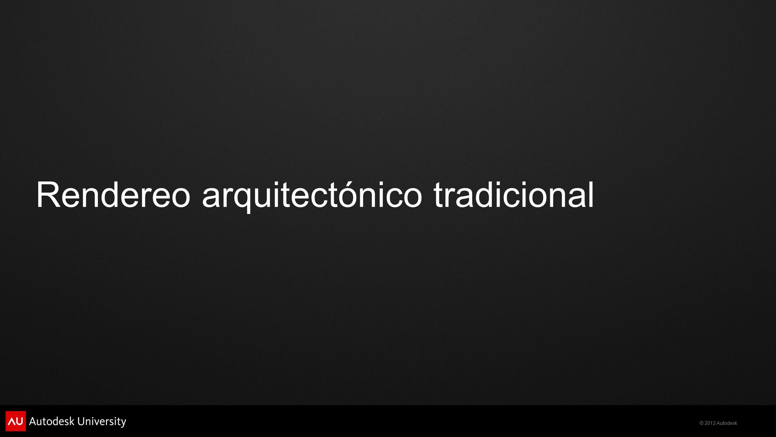 © 2012 Autodesk Rendereo arquitectónico tradicional