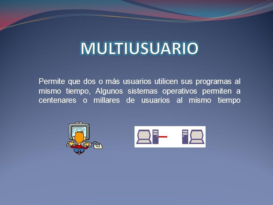 Permite que dos o más usuarios utilicen sus programas al mismo tiempo, Algunos sistemas operativos permiten a centenares o millares de usuarios al mis