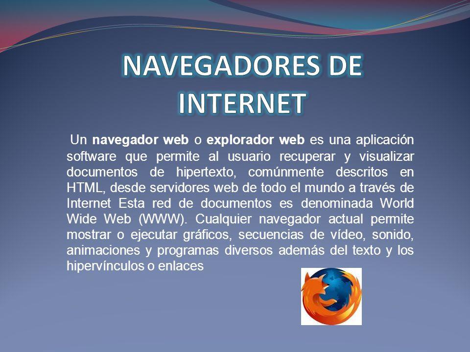 Un navegador web o explorador web es una aplicación software que permite al usuario recuperar y visualizar documentos de hipertexto, comúnmente descri