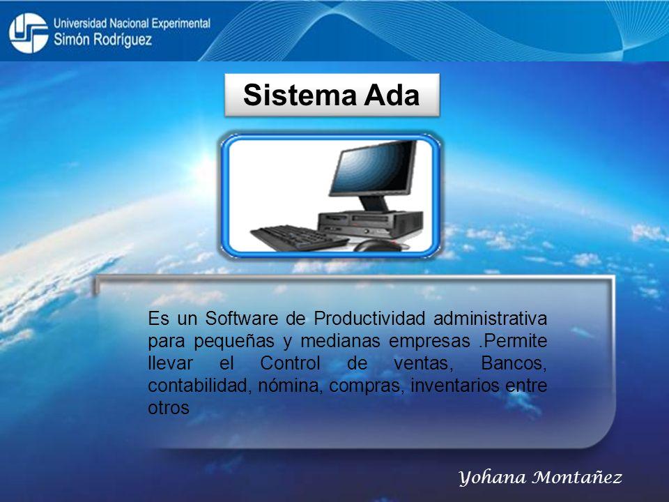 Sistema Ada Es un Software de Productividad administrativa para pequeñas y medianas empresas.Permite llevar el Control de ventas, Bancos, contabilidad