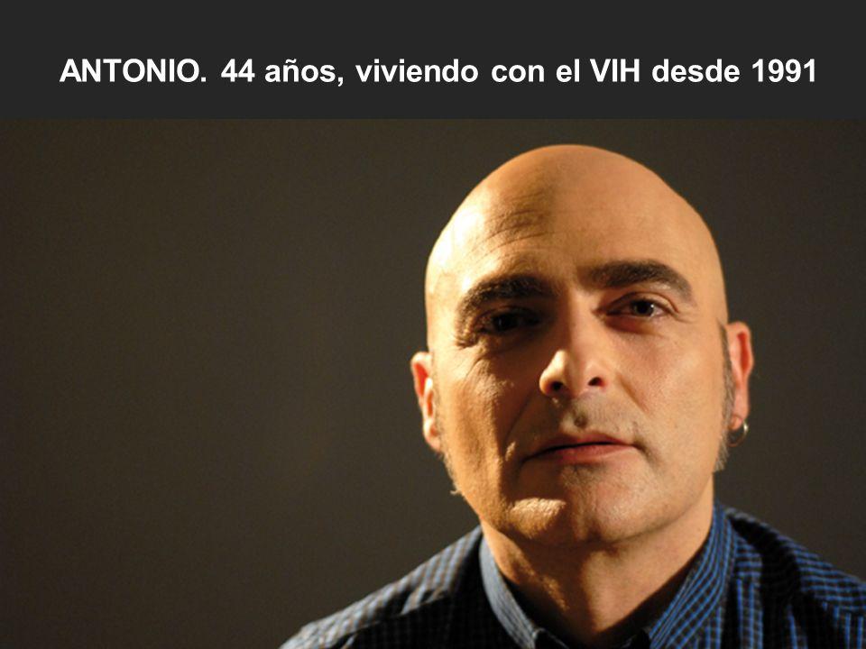 ANTONIO. 44 años, viviendo con el VIH desde 1991