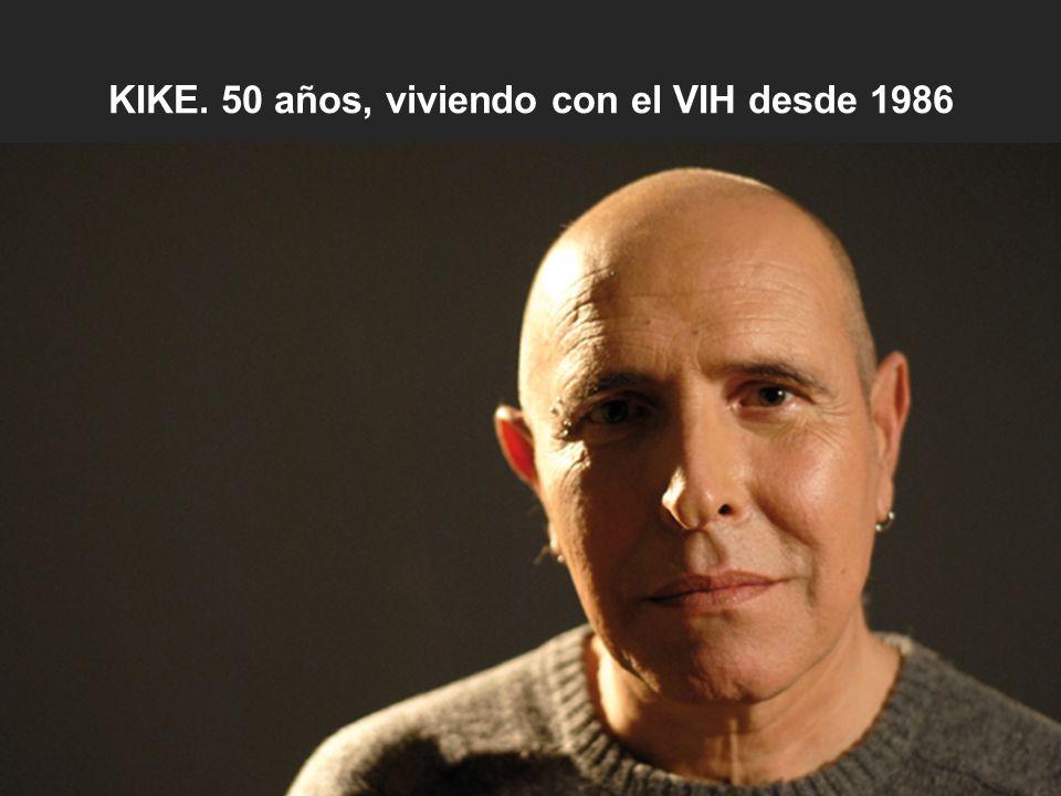 KIKE. 50 años, viviendo con el VIH desde 1986