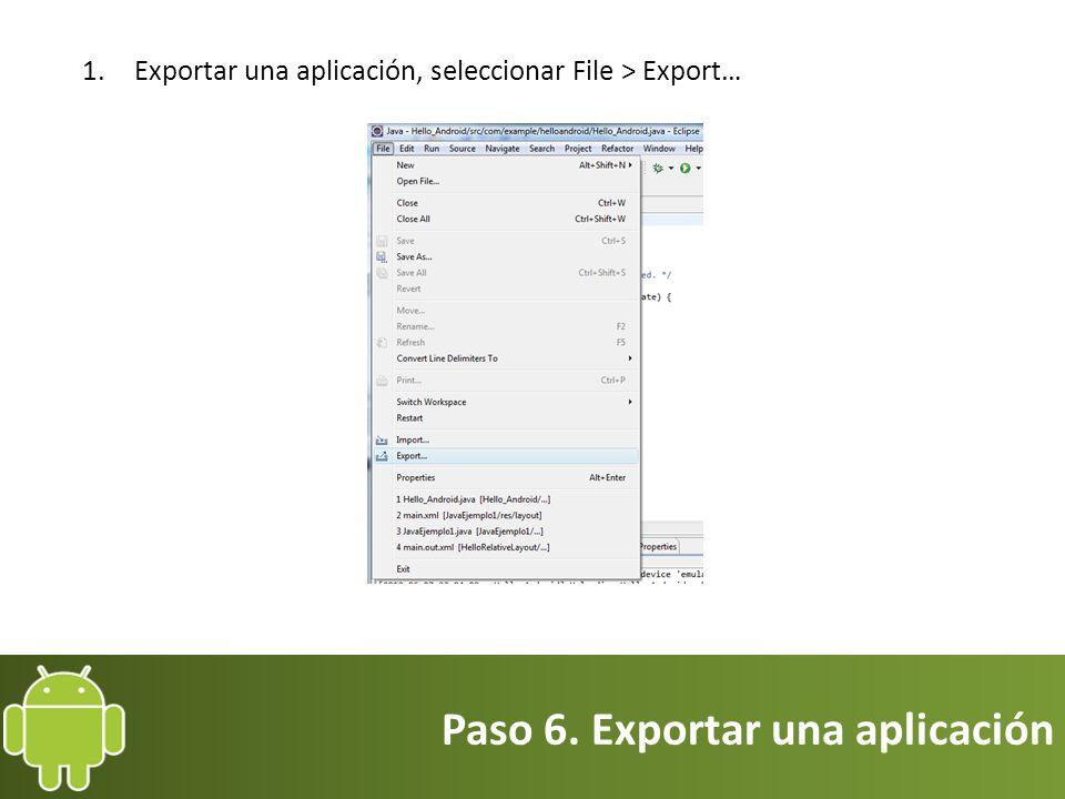 Paso 6. Exportar una aplicación 1.Exportar una aplicación, seleccionar File > Export…