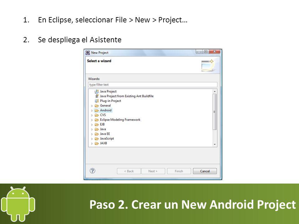 Paso 2. Crear un New Android Project 3.Seleccionar Android 4.Seleccionar Android Project y Next >