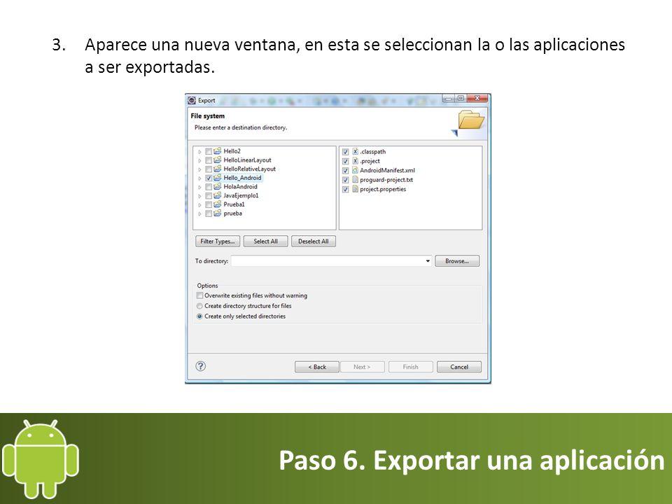 Paso 6. Exportar una aplicación 3.Aparece una nueva ventana, en esta se seleccionan la o las aplicaciones a ser exportadas.