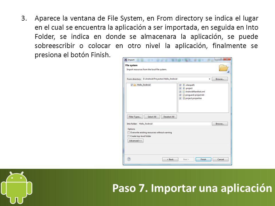 Paso 7. Importar una aplicación 3.Aparece la ventana de File System, en From directory se indica el lugar en el cual se encuentra la aplicación a ser