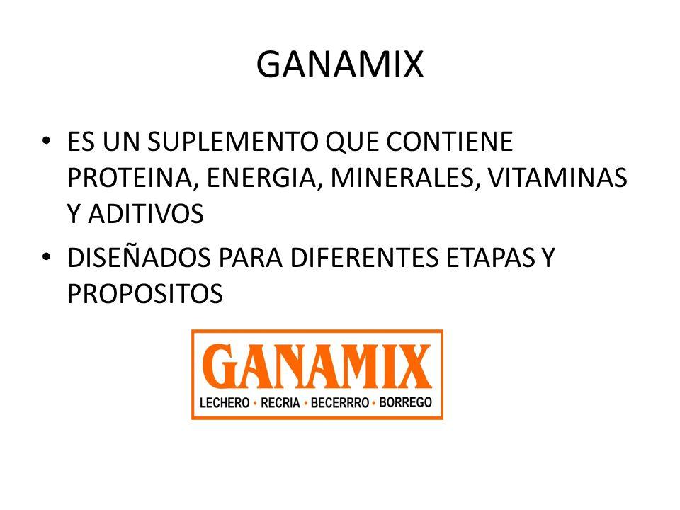 GANAMIX ES UN SUPLEMENTO QUE CONTIENE PROTEINA, ENERGIA, MINERALES, VITAMINAS Y ADITIVOS DISEÑADOS PARA DIFERENTES ETAPAS Y PROPOSITOS