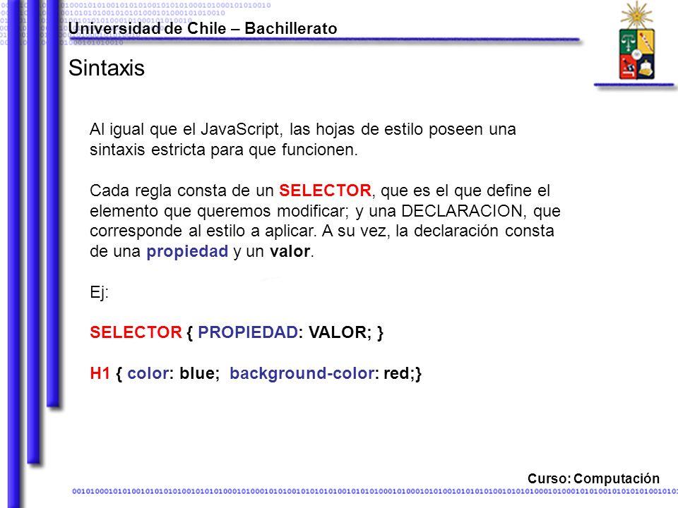 Universidad de Chile – Bachillerato Curso: Computación Propiedades de cuadro border-X-width Define el tamaño de los bordes del elemento.