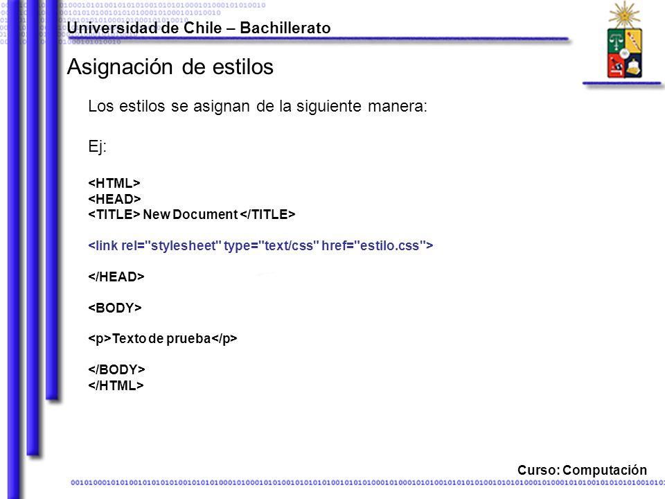 Universidad de Chile – Bachillerato Curso: Computación Propiedades de cuadro border-color Define el color de los bordes del elemento.