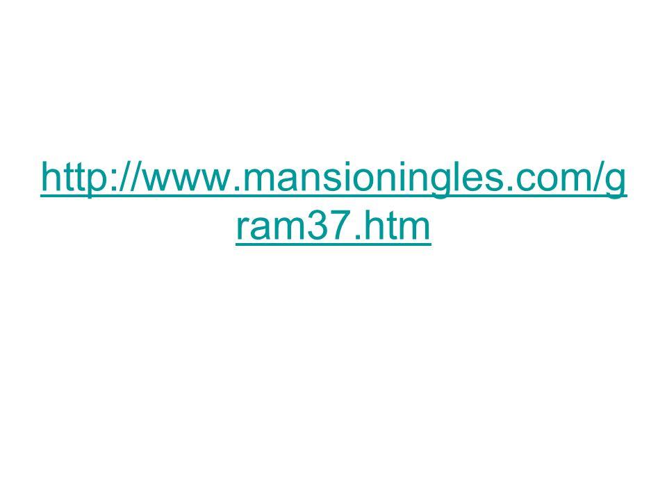 http://www.mansioningles.com/g ram37.htm