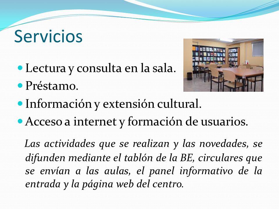 Servicios Lectura y consulta en la sala. Préstamo. Información y extensión cultural. Acceso a internet y formación de usuarios. Las actividades que se