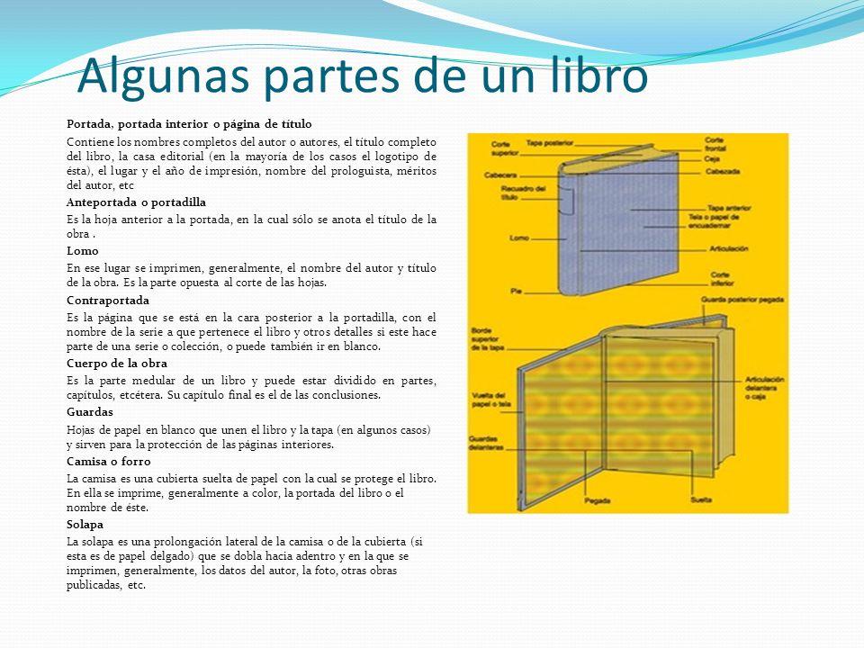 Algunas partes de un libro Portada, portada interior o página de título Contiene los nombres completos del autor o autores, el título completo del lib