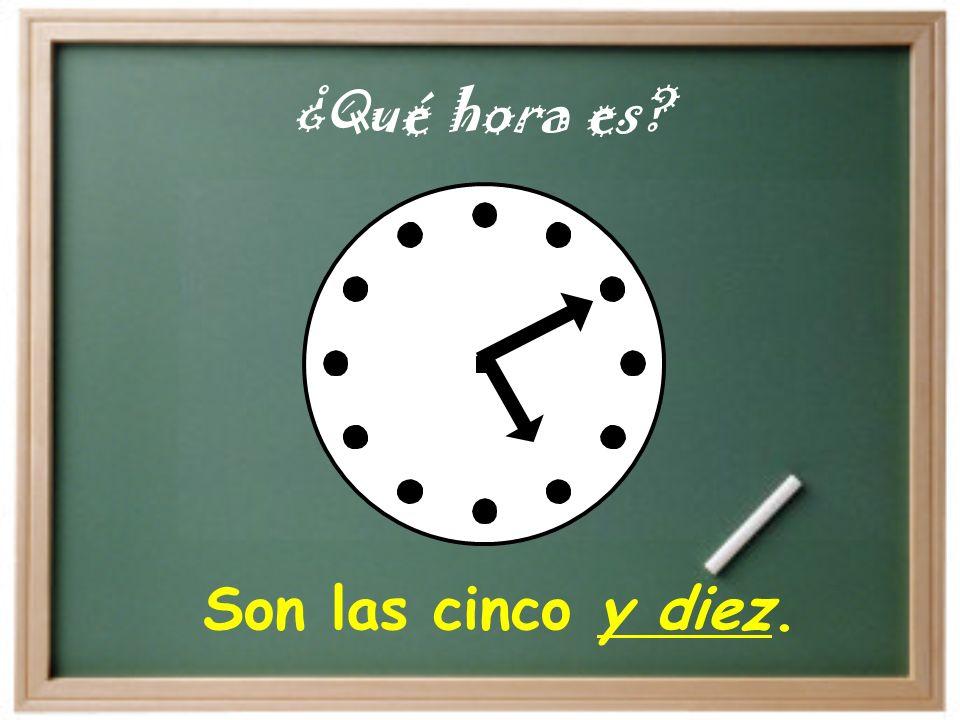 Son las cinco en punto. ¿Qué hora es?