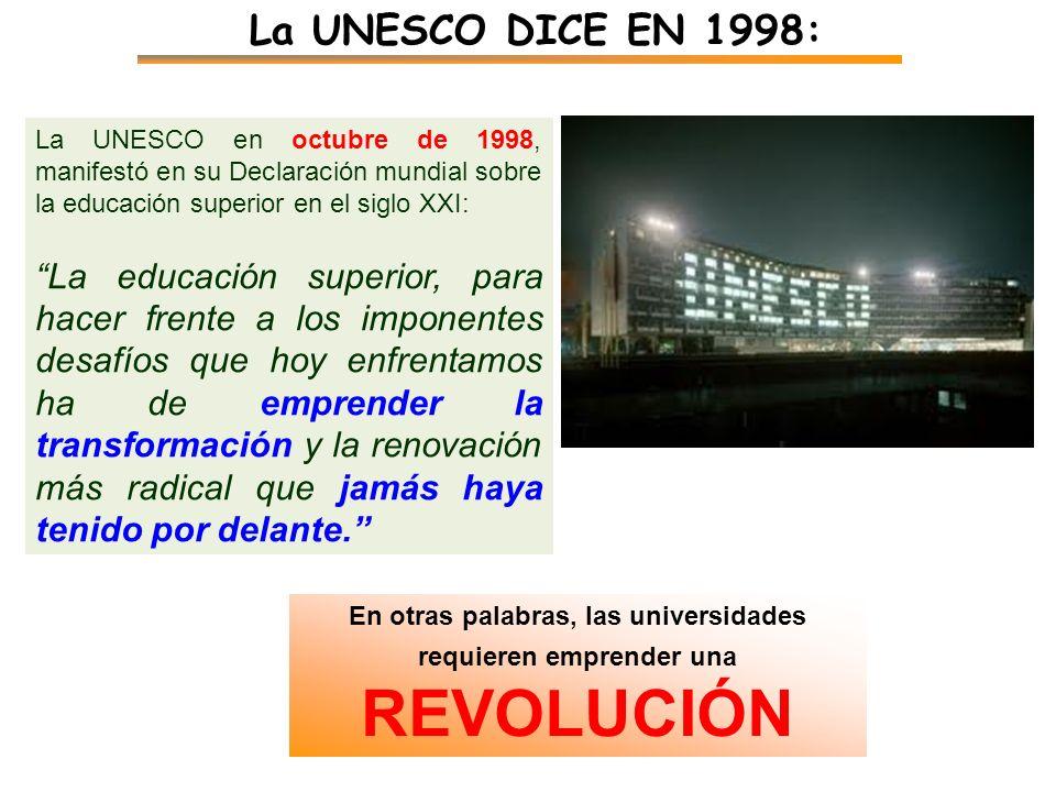 La UNESCO en octubre de 1998, manifestó en su Declaración mundial sobre la educación superior en el siglo XXI: La educación superior, para hacer frent